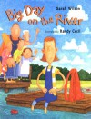 Big Day on the River - Sarah Wilson, Randy Cecil
