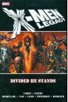 X-Men Legacy: Divided He Stands - Mike Carey, John Romita Jr., Greg Land, Brandon Peterson, Scot Eaton, Mike Deodato Jr., Billy Tan