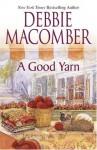 A Good Yarn (Blossom Street, No. 2) - Debbie Macomber