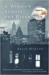 A Window Across the River - Brian Morton