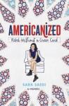 Americanized: Rebel Without a Green Card - Sara Saedi