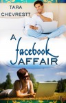 A Facebook Affair - Tara Chevrestt