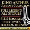 King Arthur and the Knights of the Round Table Ultimate Collection - Thomas Malory