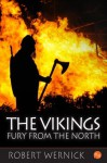 The Vikings: Fury From the North - Robert Wernick