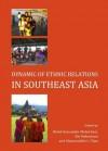 Dynamic of Ethnic Relations in Southeast Asia - Mohd Azizuddin Mohd Sani, Rie Nakamura, Shamsuddin L. Taya