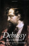 Debussy and His World. (Bard Music Festival Series) - Edited by Jane F. Fulcher, Jane Fulcher