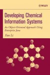 Developing Chemical Information Systems An Object Oriented Approach Using Enterprise Java - Fan Li