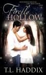 Firefly Hollow - T.L. Haddix