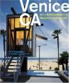 Venice,CA: Art and Architecture in a Maveric Community - Michael Webb, Juergen Nogai