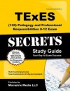 Texes (130) Pedagogy and Professional Responsibilities 8-12 Exam Secrets: Texes Test Review for the Texas Examinations of Educator Standards - TExES Exam Secrets Test Prep Team