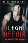 A Legal Affair: The Complete Series - M. S. Parker