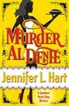 Murder Al Dente: A Southern Pasta Shop Mystery - Jennifer L. Hart, Gemma Halliday