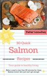 30 Quick Salmon Recipes - Peter Coombes
