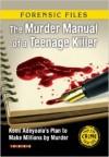 Forensic Files: Murder Manual of a Teenage Killer - Edward Nicholson