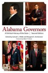 Alabama Governors: A Political History of the State - Dr. Samuel L. Webb Jr., Dr. Samuel L. Webb Jr., Professor Margaret E. Armbrester, Professor Margaret E. Armbrester, Albert P. Brewer, David E. Alsobrook, Dr. Leah Rawls Atkins Ph.D., Hugh Bailey, Jonathan Bass, Michael Breedlove, Kit Carson Carter III, Dr. Harriet E