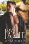 Love, Jamie - A.K.M. Miles