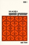 Tests and Drills in Spanish Grammar: Book 1 (Bk.1) - Juvenal L. Angel, Robert J. Dixson