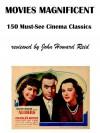 Movies Magnificent: 150 Must-See Cinema Classics - John Reid