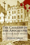 The Cavalier of the Apocalypse (Aristide Ravel Mysteries Book 1) - Susanne Alleyn