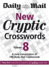 "The Daily Mail: New Cryptic Crosswords 8: v. 8: A New Compilation of 100 ""Daily Mail"" Crosswords (The Mail Puzzle Books) - Daily Mail"