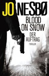 Blood On Snow. Der Auftrag: Thriller - Günther Frauenlob, Jo Nesbø