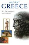 Ancient Greece: Art, Architecture, and History - Marina Belozerskaya, Luca Mozzati, Kenneth Lapatin