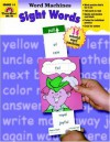 Sight Words Word Machines : Grade 1-3 - Jo Ellen Moore, Marilyn Evans, Jo Larsen