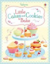 Little Cakes and Cookies to Bake. Author, Abigail Wheatley - Abigail Wheatley