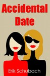 Accidental Date (Music of the Soul Shorts Book 3) - Erik Schubach