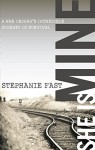 She Is Mine: A War Orphans' Incredible Journey of Survival - Stephanie Fast
