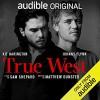 True West - Sam Shepard, Kit Harington, Johnny Flynn, Audible Original