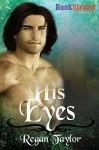 His Eyes - Regan Taylor