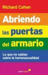 Abriendo las puertas del armario (Spanish Edition) - Richard Cohen, Desiree Carlson