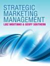 Strategic Marketing Management: A Business Process Approach - Luiz Moutinho, Geoff Southern