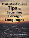 Practical and Effective Tips for learning Foreign Languages - Kathy Steinemann
