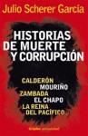 Historias de muerte y corrupción - Julio Scherer García