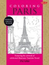 Coloring Paris: Featuring the artwork of celebrated illustrator Tomislav Tomic - Tomislav Tomić