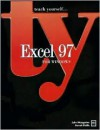 Teach Yourself Excel 97 for Windows - John Weingarten