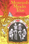 Mysteries and Miracles of Texas: Guidebook to the Genuinely Bizarre in the Lone Star State - Jack Kutz