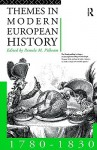 Themes in Modern European History 1780-1830 - Pamela M. Pilbeam