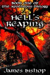 Hell's Reaping (The Apotheosis Trilogy Book 1) - James Bishop