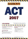 Barron's ACT Assessment 2007, 14th Edition (Book only) - George Ehrenhaft, Robert L. Lehrman, Allan Mundsack, Fred Obrecht