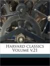 Harvard Classics Volume V.21 - Charles William Eliot