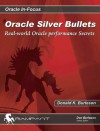 Oracle Silver Bullets: Real-World Oracle Performance Secrets - Donald K. Burleson