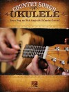 Country Songs for Ukulele: Strum, Sing, and Pick Along with 30 Country Classics! - Hal Leonard Publishing Company
