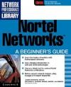 Nortel Networks: A Beginner's Guide - James Edwards