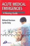 Acute Medical Emergencies: A Nursing Guide - Richard Harrison