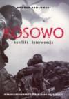 Kosowo: Konflikt i interwencja - Konrad Pawłowski