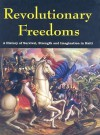 Revolutionary Freedoms: A History of Survival, Strength and Imagination in Haiti - Jessica Adams