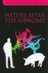 Nature After the Genome - Sarah Parry, John Dupré
